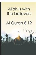Allah Is with the Believers Al Quran 819: Bismillah Muslim Quran Quotes 6x9' Journal / Notebook 100 Page Lined Paper