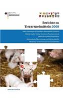 Berichte Zu Tierarzneimitteln 2008: Gesundheitl. Bewertung Von Pharmakologisch Wirksamen Substanzen; Lebensmittelsicherheit Von Rückständen Von Tierarzneimitteln; Target Animal Safety for Veterinary Pharmaceutical Products (Vich Gl 43); Resistenz