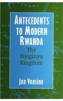 Antecedents to Modern Rwanda: The Nyiginya Kingdom