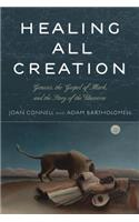 Healing All Creation: Genesis, the Gospel of Mark, and the Story of the Universe