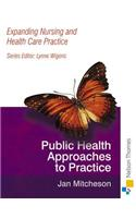 Expanding Nursing and Health Care Practice - Public Health N