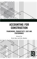 Accounting for Construction: Frameworks, Productivity, Cost and Performance