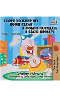 I Love to Keep My Room Clean: English Ukrainian Bilingual Children's Book
