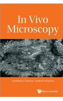 In Vivo Microscopy