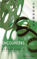Encounters: Chinese Language and Culture, Screenplay 2