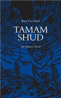 Tamam Shud: An Artists Novel