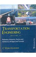Transportation Engineering, Vol. 2: Railways, Airports, Docks and Harbours, Bridges and Tunnels