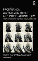 Propaganda, War Crimes Trials and International Law