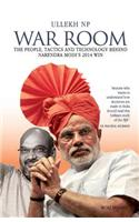 War Room: The People, Tactics and Technology Behind Narendra Modi's 2014 Win
