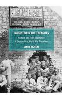 Laughter in the Trenches: Humour and Front Experience in German First World War Narratives