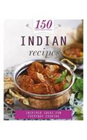 150 Indian Recipes (150 Recipes)