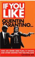 If You Like Quentin Tarantino...