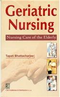 Geriatric Nursing: Nursing Care of the Elderly