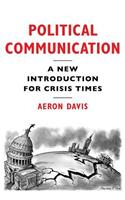 Political Communication, a New Introduction for Crisis Times